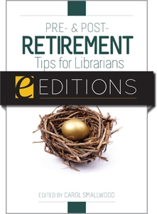 Pre- and Post-Retirement Tips for Librarians--eEditions e-book