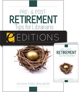Pre- and Post-Retirement Tips for Librarians--print/e-book Bundle