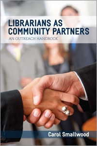 Image result for Librarians as Community Partners: an Outreach Handbook by Carol Smallwood