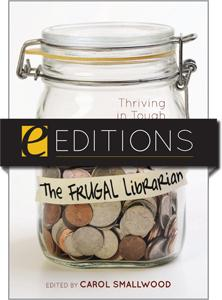 The Frugal Librarian: Thriving in Tough Economic Times--eEditions e-book
