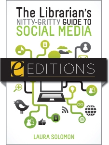 The Librarian's Nitty-Gritty Guide to Social Media--eEditions e-book