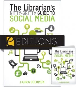 The Librarian's Nitty-Gritty Guide to Social Media--print/e-book Bundle