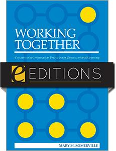 Working Together: Collaborative Information Practices for Organizational Learning--eEditions e-book