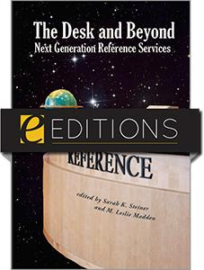 The Desk and Beyond: Next Generation Reference Services--eEditions e-book