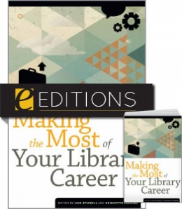 Making the Most of Your Library Career—print/e-book Bundle