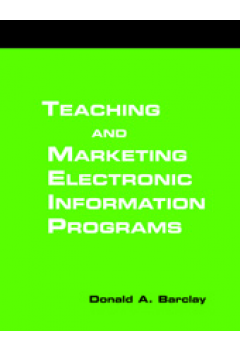 Teaching and Marketing Electronic Information Literacy Programs: A How-To-Do-It Manual for Librarians