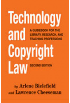 Technology and Copyright Law: A Guidebook for the Library, Research, and Teaching Professions, Second Edition