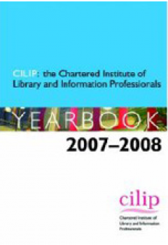 The Chartered Institute of Library and Information Professionals Yearbook: 2007-08