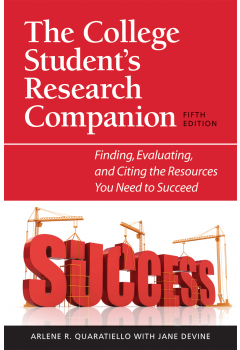 The College Student's Research Companion, Fifth Edition: Finding, Evaluating, and Citing the Resources You Need to Succeed
