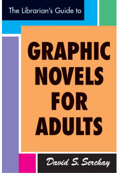The Librarian's Guide to Graphic Novels for Adults: