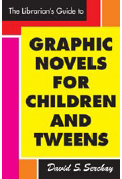 The Librarian's Guide to Graphic Novels for Children and 'Tweens