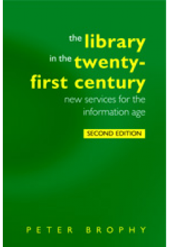The Library in the 21st Century, Second Edition:
