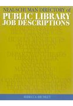 The Neal-Schuman Directory of Public Library Job Descriptions: