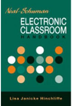 The Neal-Schuman Electronic Classroom Handbook: