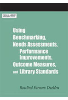 Using Benchmarking, Needs Assessments, Performance Improvements, Outcome Measures, and Library Standards: A How-To-Do-It Manual for Librarians