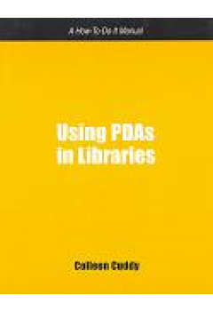 Using PDAs in Libraries: A How-To-Do-It Manual for Librarians