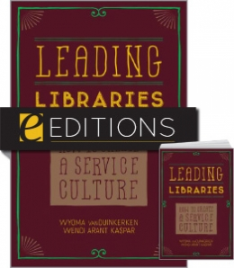 Leading Libraries: How to Create a Service Culture—print/e-book bundle