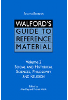 Walford's Guide to Reference Material, Eighth Edition: Volume 2, Social and Historical Sciences, Philosophy and Religion
