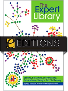 The Expert Library: Staffing, Sustaining, and Advancing The Academic Library in The 21st Century--eEditions e-book