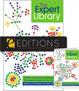 The Expert Library: Staffing, Sustaining, and Advancing The Academic Library in The 21st Century--print/e-book Bundle