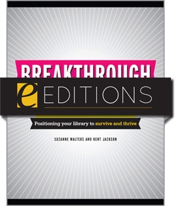 Breakthrough Branding: Positioning Your Library to Survive and Thrive--eEditions PDF e-book
