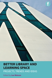 Better Library and Learning Spaces: Projects, Trends and Ideas