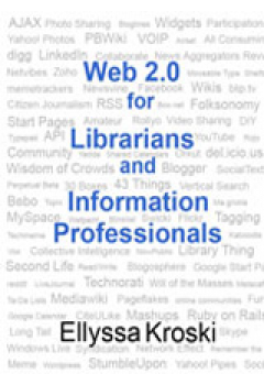 Web 2.0 for Librarians and Information Professionals: