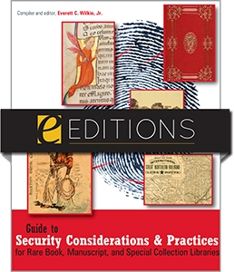 Guide to Security Considerations and Practices for Rare Book, Manuscript, and Special Collection Libraries--PDF e-book