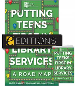 Putting Teens First in Library Services: A Road Map—print/e-book Bundle