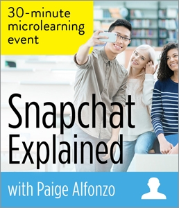 Snapchat Explained: A Microlearning Event