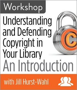 Understanding and Defending Copyright in Your Library: An Introduction Workshop--Group Rate