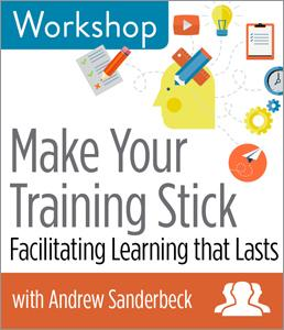 Make Your Training Stick: Facilitating Learning that Lasts Group Rate