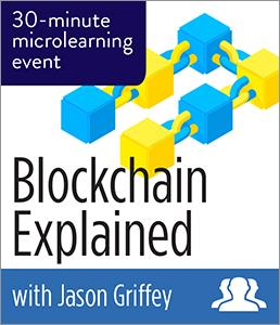 Blockchain Explained: A Mircrolearning Event Group Rate