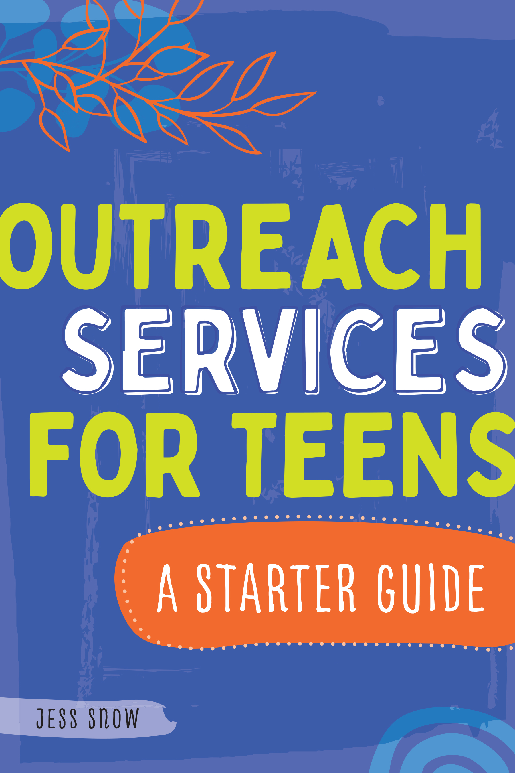 Image for Outreach Services for Teens: A Starter Guide