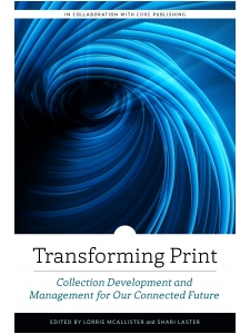 Image for Transforming Print: Collection Development and Management for Our Connected Future
