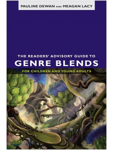 Image for The Readers' Advisory Guide to Genre Blends for Children and Young Adults