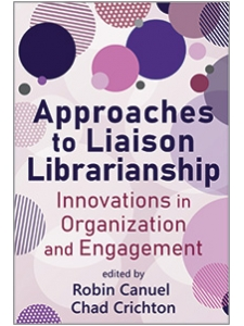 Image for Approaches to Liaison Librarianship: Innovations in Organization and Engagement