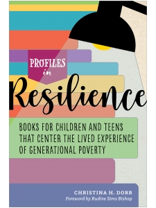 Image for Profiles in Resilience: Books for Children and Teens That Center the Lived Experience of Generational Poverty