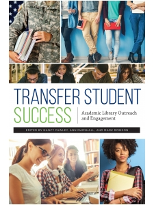 Image for Transfer Student Success: Academic Library Outreach and Engagement
