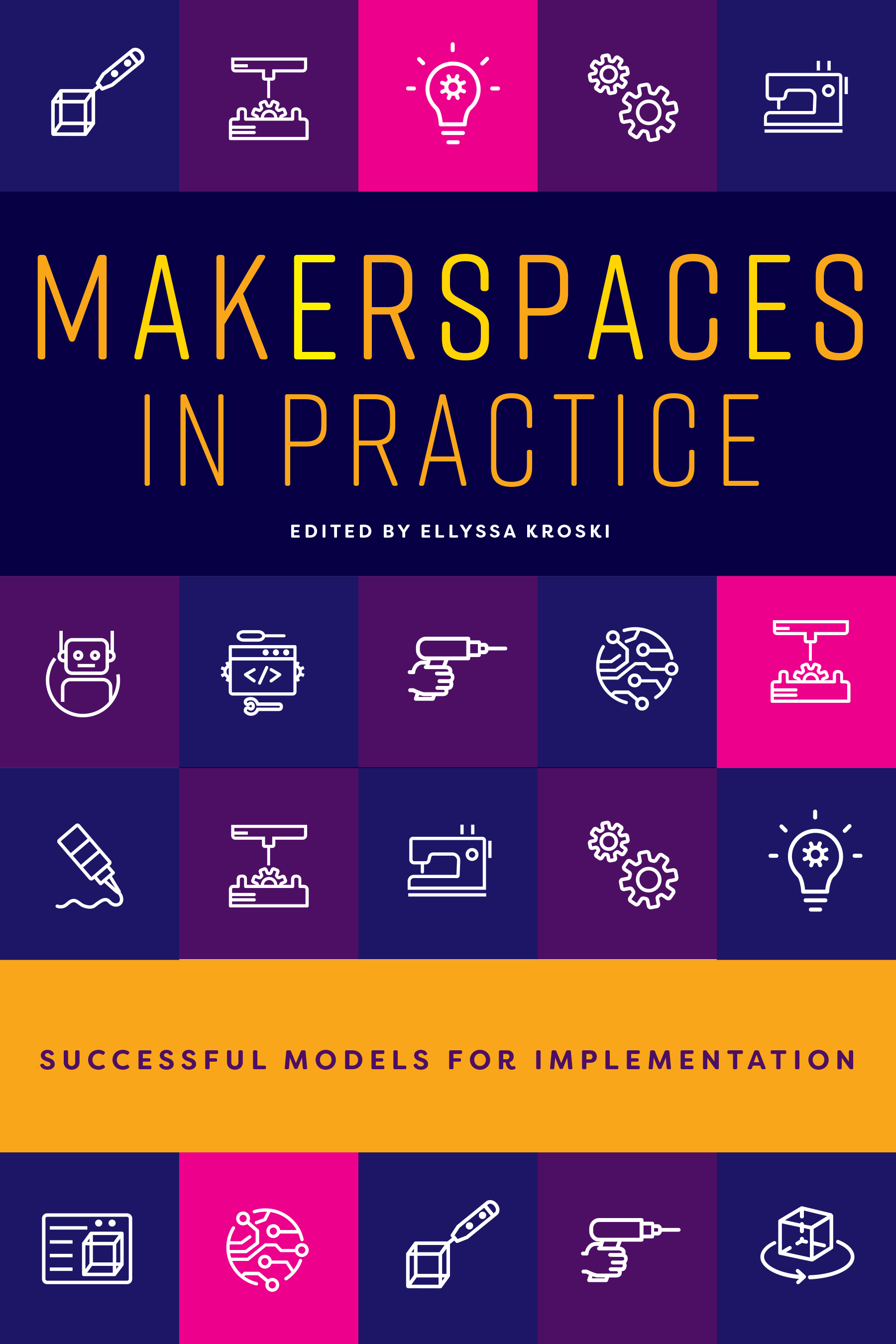 Image for Makerspaces in Practice: Successful Models for Implementation