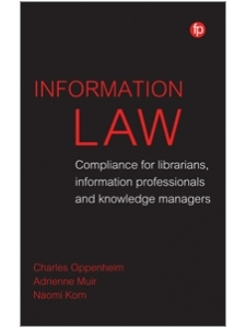 Image for Information Law: Compliance for Librarians, Information Professionals and Knowledge Managers