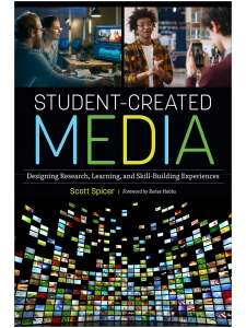 Image for Student-Created Media: Designing Research, Learning, and Skill-Building Experiences