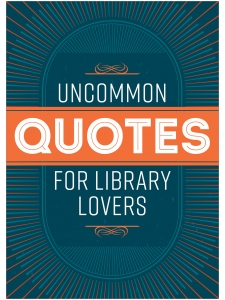 Image for Uncommon Quotes for Library Lovers