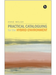Image for Practical Cataloguing for the Hybrid Environment