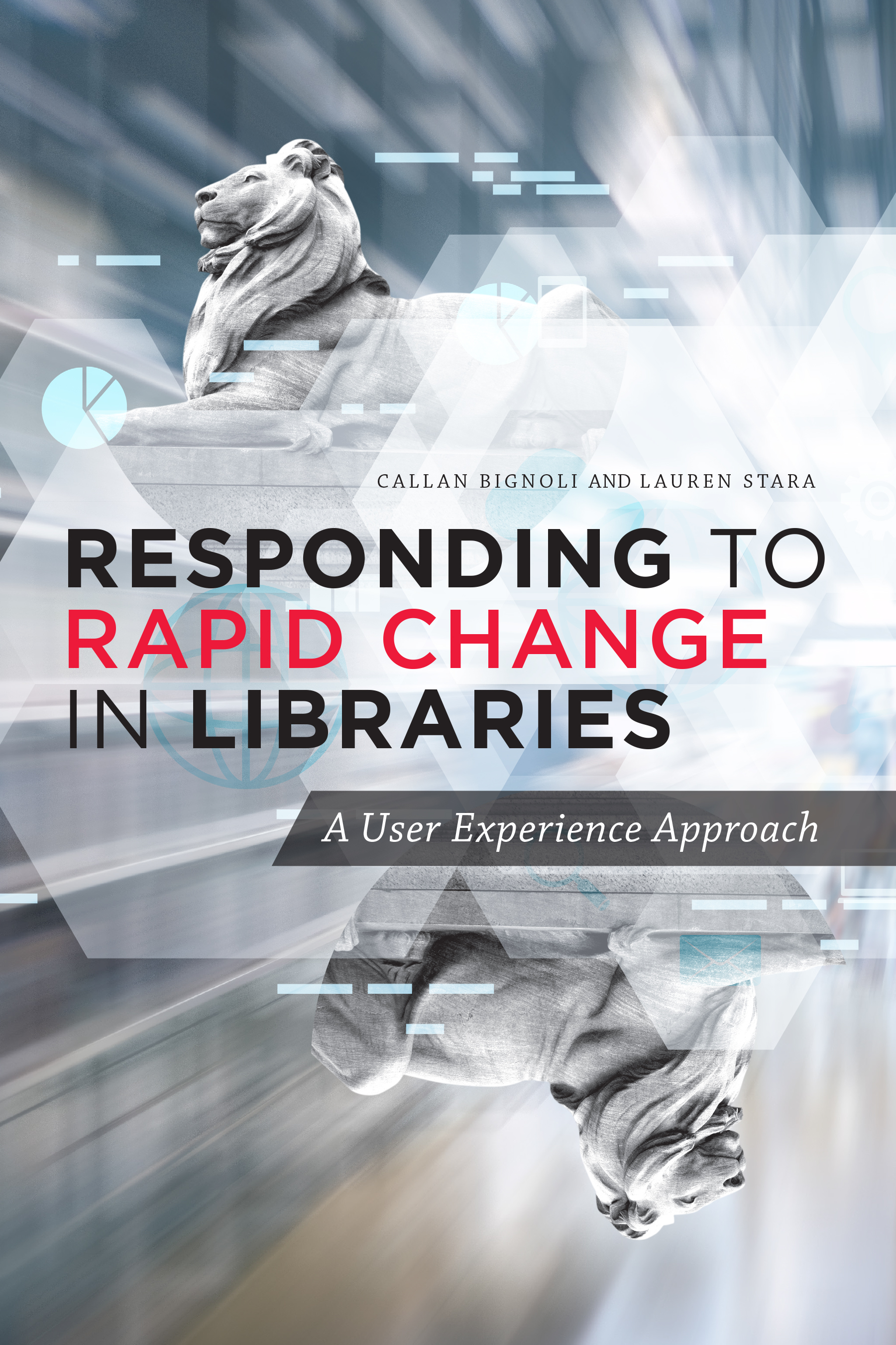 Image for Responding to Rapid Change in Libraries: A User Experience Approach