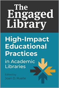 Image for The Engaged Library: High-Impact Educational Practices in Academic Libraries