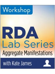 Image for RDA Lab: Aggregate Manifestations