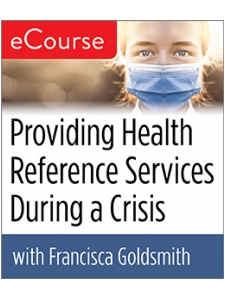 Image for Providing Health Reference Services During a Crisis eCourse