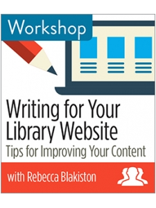 Image for Writing for Your Library Website: Tips for Improving Your Content Workshop—Group Rate