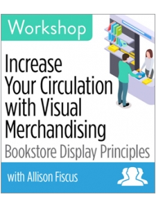 Image for Increase Your Circulation with Visual Merchandising: Bookstore Display Principles Workshop—Group Rate
